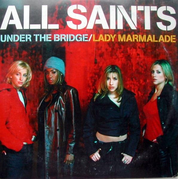 All Saints Lady Marmalade Under The Bridge